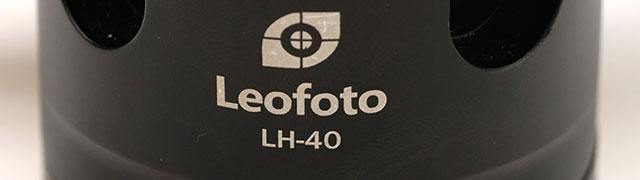 Leofoto 自由雲台 LH-40購入レビュー